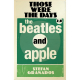 Those Were The Days 2.0: The Beatles And Apple