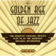 The Golden Age of Jazz - The Greatest Original Artists Play 96 of the Greatest Original Recordings