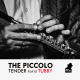 The Piccolo - Tender Plays Tubby