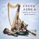 Celtic Airs And Reflective Melodies