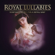 Royal Lullabies - Soothing Music for a Royal Baby