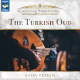 Classical Traditions - The Turkish Oud