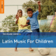 The Rough Guide to Latin Music for Children (Second Edition)