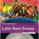 The Rough Guide to Latin Rare Groove (Volume 2)