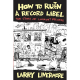 How To Ru(i)n A Record Label