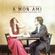 A Mon Ami: Chopin & Franchomme: Works For Cello And Piano