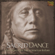 Sacred Dance: Pow Wows Of The Native American Indians