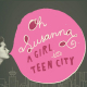 A Girl In Teen City