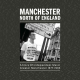Manchester: North Of England ~ A Story Of Independent Music From Greater Manchester (1977-1993)