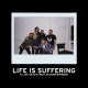 Life Is Suffering - 7""