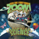 Zoom A Little Zoom: A Ride Through Science