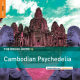 The Rough Guide To Cambodian Psychedelia
