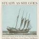 Steady as She Goes: Songs and Chanties from the Days of Commercial Sail