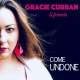 Gracie Curran & Friends: Come Undone