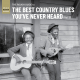 The Rough Guide to the Best Country Blues You've Never Heard (Vol. 2)