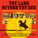 The Land Beyond the Sun - Definitive Western Themes - Classi