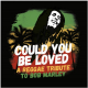 Could You Be Loved - A Reggae Tribute To Bob Marley