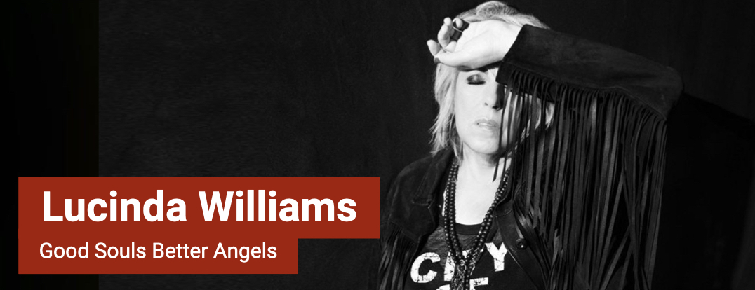 Good Souls Better Angels: Lucinda Williams